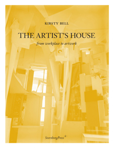 Kirsty Bell - The Artist\'s House - From Workplace to Artwork