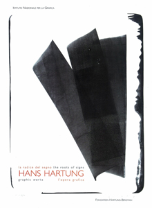 Hans Hartung - La Radice Del Segno – L\'Opera Grafica / The Roots of Signs – Graphic Works