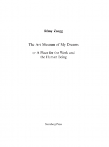 Rémy Zaugg - The Art Museum of My Dreams or A Place for the Work and the Human Being