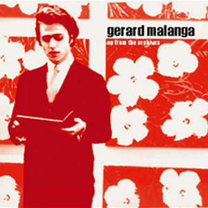 Gerard Malanga - Up from the Archives (CD)