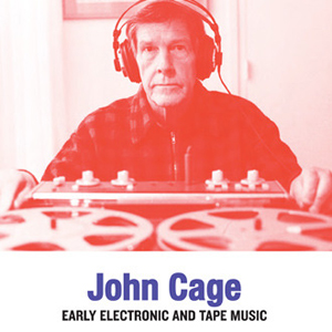 John Cage - Early Electronic & Tape Music (vinyl LP)