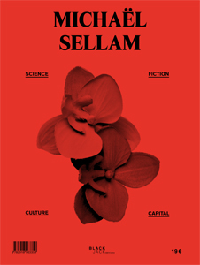Michaël Sellam - Science, fiction, culture, capital