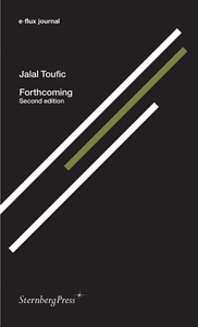 Jalal Toufic - E-flux journal - Forthcoming – Second edition