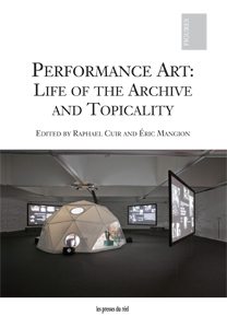 Performance Art - Life of the Archive and Topicality