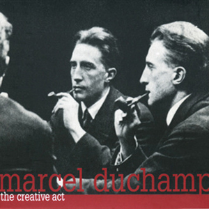 Marcel Duchamp - The creative act (CD)