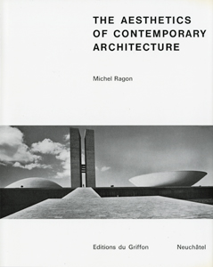 Michel Ragon - The Aesthetics of Contemporary Architecture