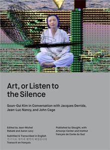 Soun-Gui Kim - Art, or Listen to the silence - Soun-Gui Kim in Conversation with Jacques Derrida, Jean-Luc Nancy and John Cage (DVD)
