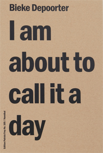 Bieke Depoorter - I Am About To Call It a Day