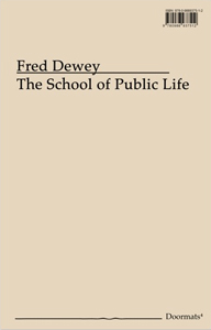 Fred Dewey - The School of Public Life