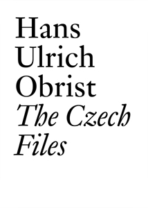 Hans Ulrich Obrist - The Czech Files