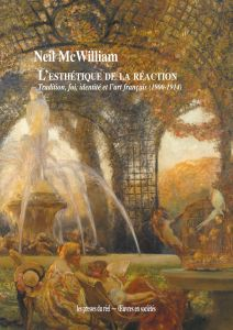 Neil McWilliam - L\'esthétique de la réaction