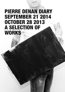 Pierre Denan - Pierre Denan Diary - September 21 2014 – October 28 2013 – A selection of works
