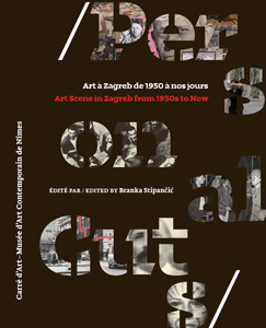 Personal Cuts - Art Scene in Zagreb from 1950s to Now