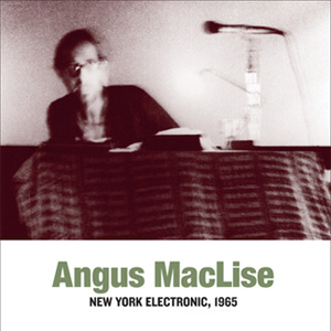 Angus MacLise - New York Electronic, 1965 (vinyl LP)