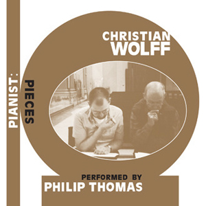 Christian Wolff - Pianist: Pieces - Performed by Philip Thomas (3 CD)