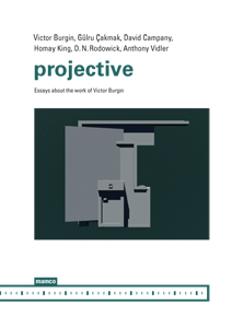 Victor Burgin - Projective - Essays about the work of Victor Burgin