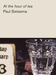 Paul Sietsema - At the hour of tea