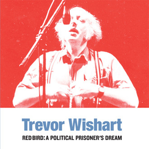 Trevor Wishart - Red Bird - A Political Prisoner\'s Dream (vinyl LP)