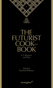 Filippo Tommaso Marinetti - On the Table 4 - The Futurist Cookbook
