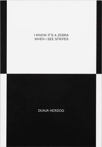 Dunja Herzog - I know it\'s a zebra when i see stripes - Laughter is usually at the end of the conversation