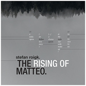 Stefan Roigk - The Rising Of Matteo (CD)