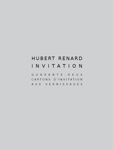 Hubert Renard - Invitation - Quarante-deux cartons d\'invitation aux vernissages