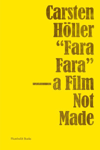 "Carsten Höller - ""Fara Fara"" - A Film Not Made"