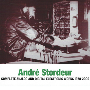 André Stordeur - Complete Analog and Digital Electronic Works