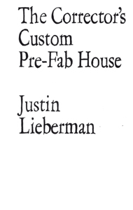 Justin Lieberman - The Corrector\'s Custom Pre-Fab House