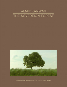 Amar Kanwar - The Sovereign Forest