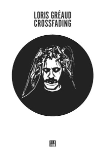 Loris Gréaud - Crossfading (livre / CD)