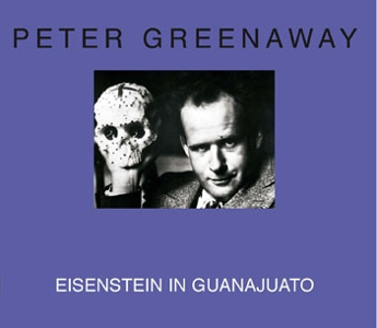 Peter Greenaway - Eisenstein in Guanajuato