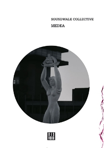 Soundwalk Collective - Medea (livre / CD)
