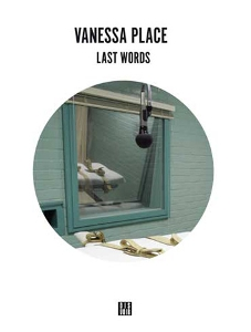 Vanessa Place - Last Words (livre / CD)