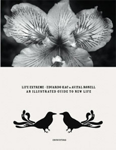 Avital Ronell - Life Extreme - An Illustrated Guide to New Life