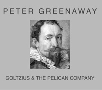Peter Greenaway - Goltzius & the Pelican Company
