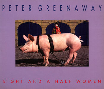 Peter Greenaway - Eight and a Half Women