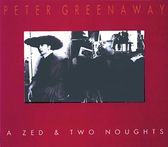 Peter Greenaway - A Zed and Two Noughts