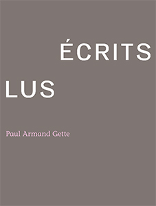Paul-Armand Gette - Écrits lus