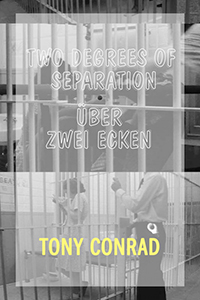 Tony Conrad - Two Degrees of Separation