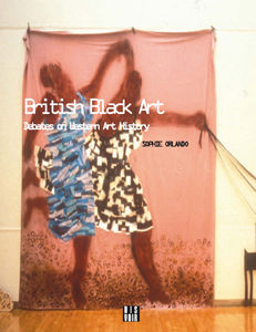 Sophie Orlando - British Black Art - Debates on the Western Art History