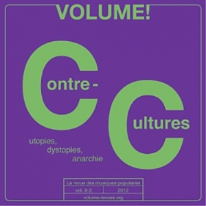 Volume ! - Contre-cultures II – Utopies, dystopies, anarchie