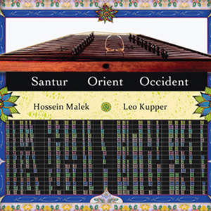 Leo Kupper & Hossein Malek - Santur - Occident / Orient (CD)