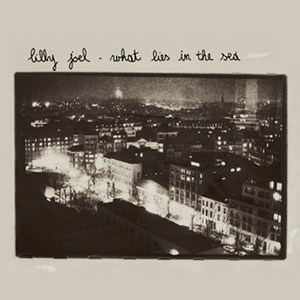 Lilly Joel - What Lies In The Sea (CD)