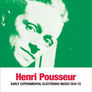 Henri Pousseur - Early Experimental Electronic Music 1954-72 (2 vinyl LP)