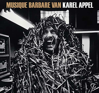 Karel Appel - Musique barbare (CD)