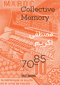 Mustapha Akrim - Collective Memory - 70-85