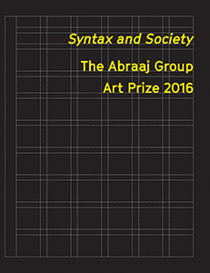 Syntax and Society - The Abraaj Group Art Prize 2016 / Basel Abbas & Ruanne Abou-Rahme (2 livres)