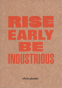 Olivia Plender - Rise Early, Be Industrious