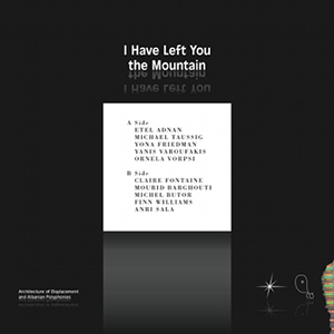 - I Have Left You the Mountain (vinyl LP + livre)